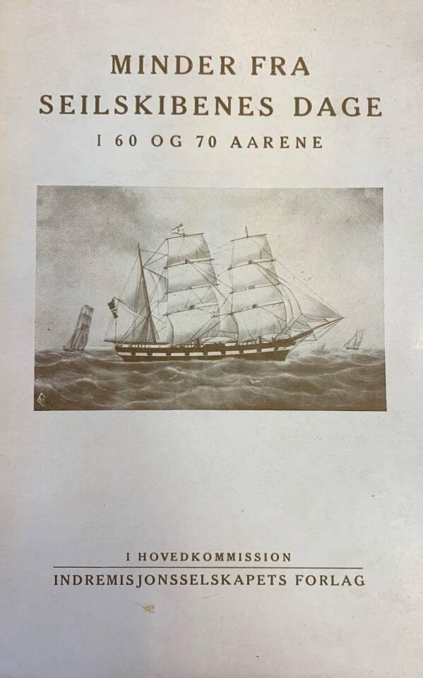 Minder fra seilskibenes dage i 60 og 70 aarene