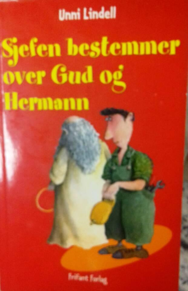 Sjefen bestemmer over Gud og Hermann