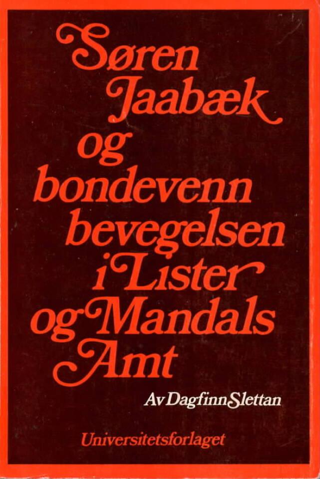 Søren Jaabæk og bondevenn bevegelsen i Lister og Mandals Amt