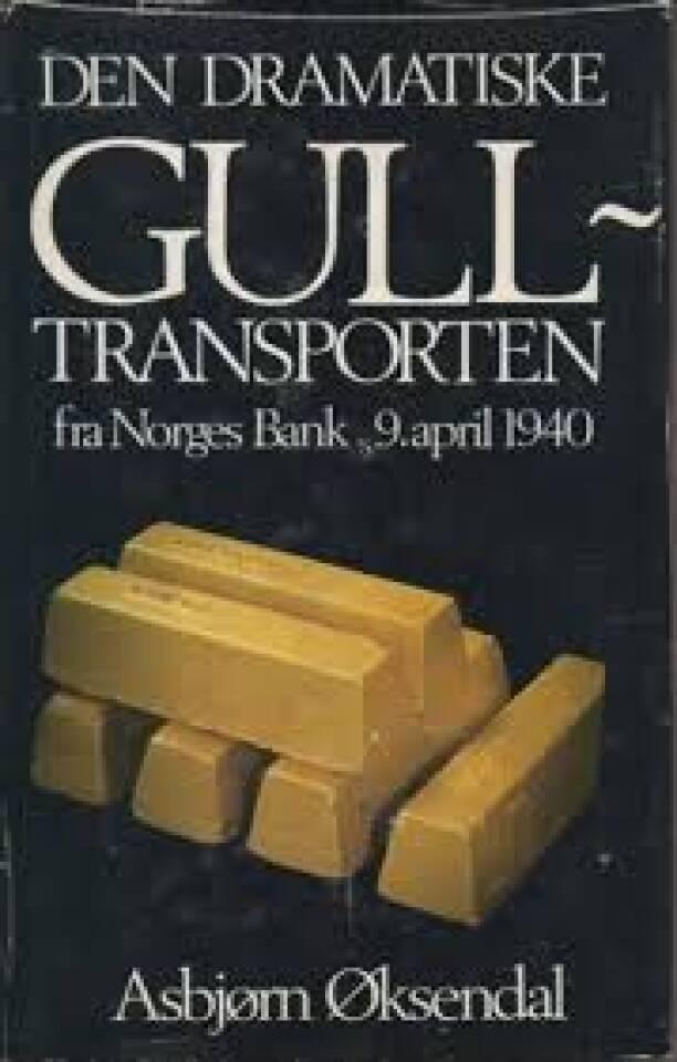 Den dramatiske gulltransporten fra Norges Bank 9. april 1940