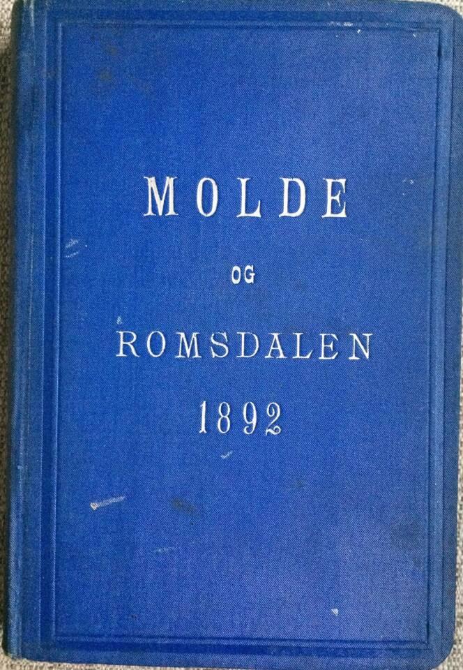 Molde og Romsdalen. En reisehaandbog udgivet af Molde og Romsdals Turistforening. Med 1 kart over Molde