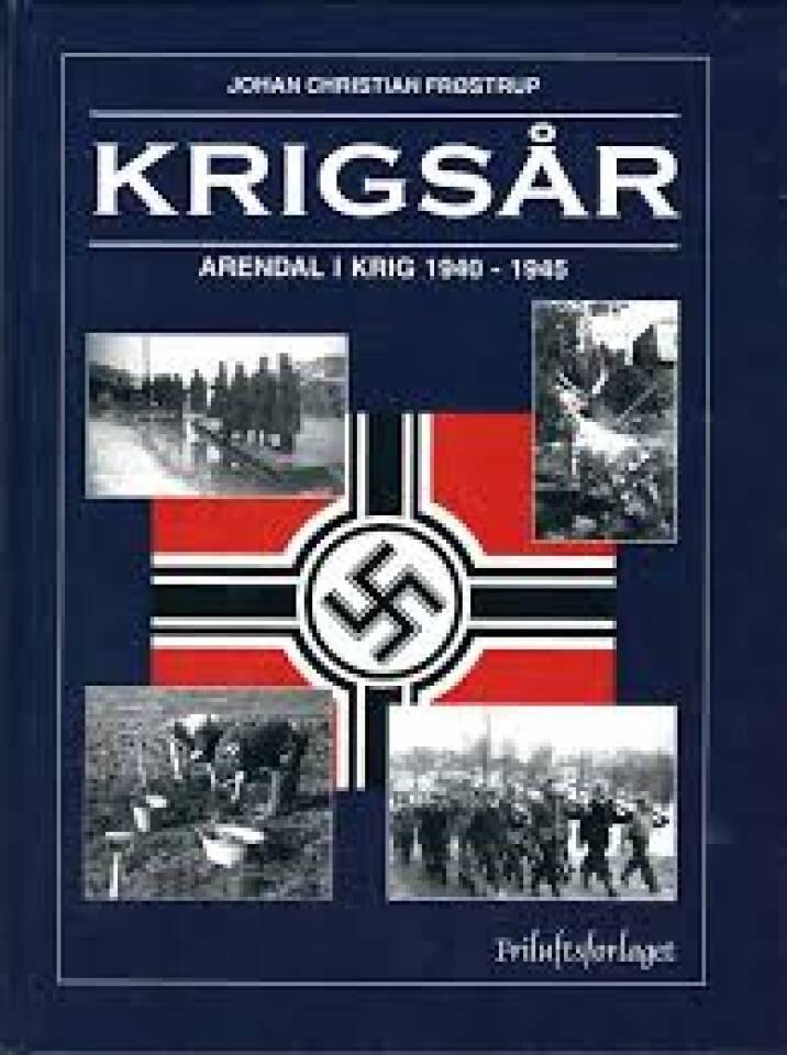 KRIGSÅR Arendal i krig 1940-1945