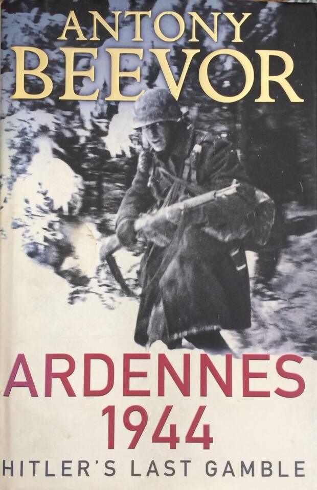 Ardennes 1944 Hitlers last gamble