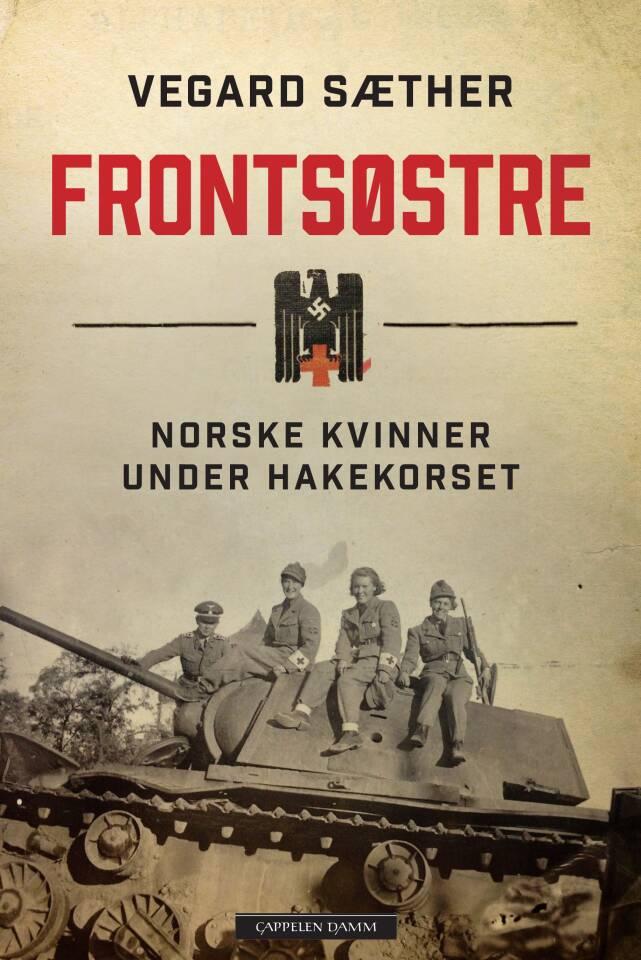 FRONTSØSTRE Norske kvinner under hakekorset