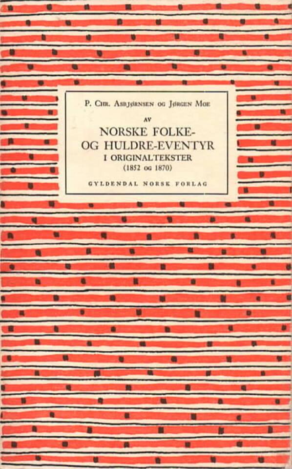 Norske folke- og huldre-eventyr i originaltekster (1852 og 1870)