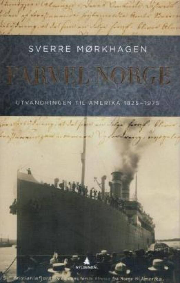 Farvel Norge. Utvandringen til Amerika 1825-1975