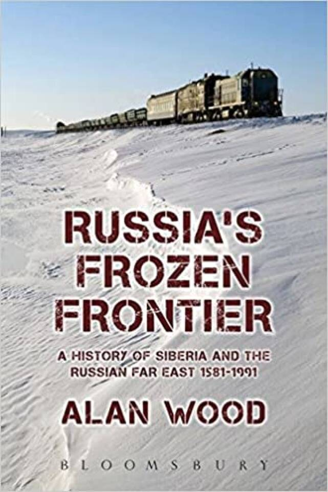 Russias Frozen Frontier. A history of Siberia and the Russian far east 1581-1991