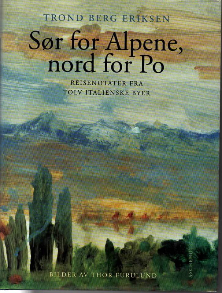 Sør for Alpene, nord for Po