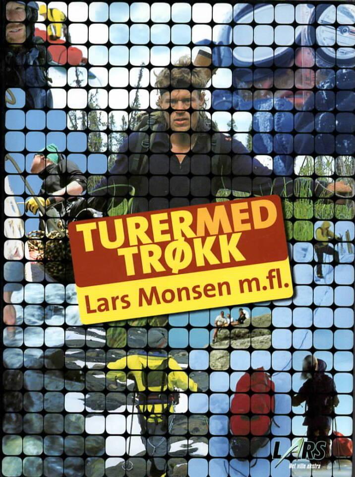 Turer med trøkk – Lars Monsen m. fl