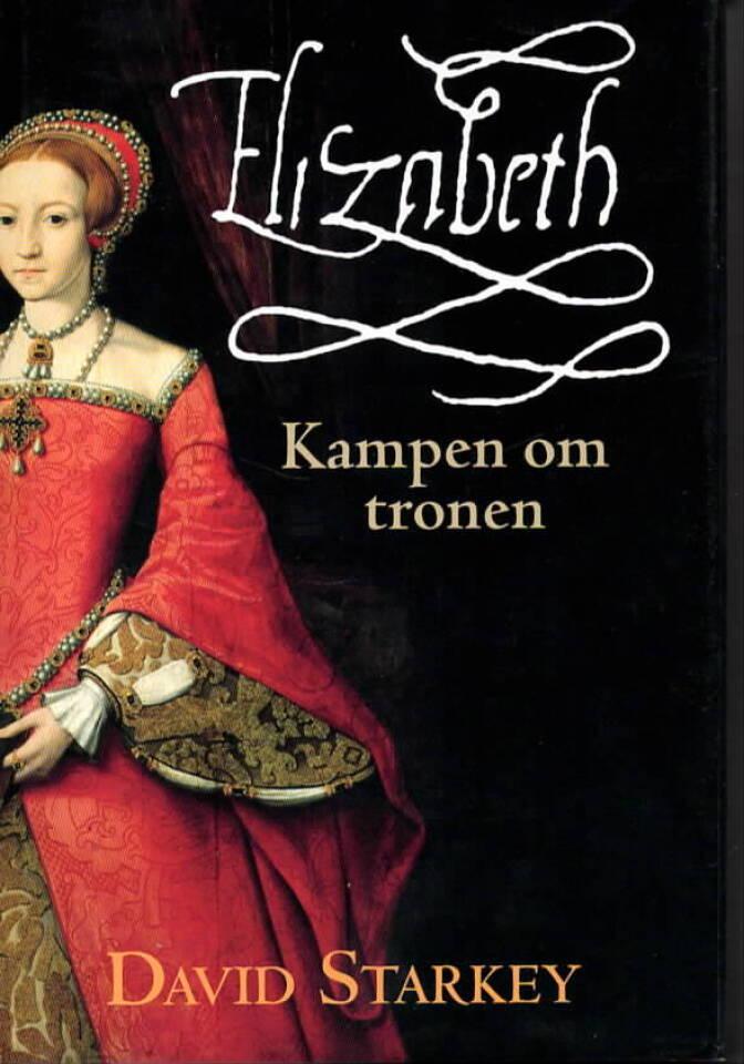 Elisabeth – kampen om tronen