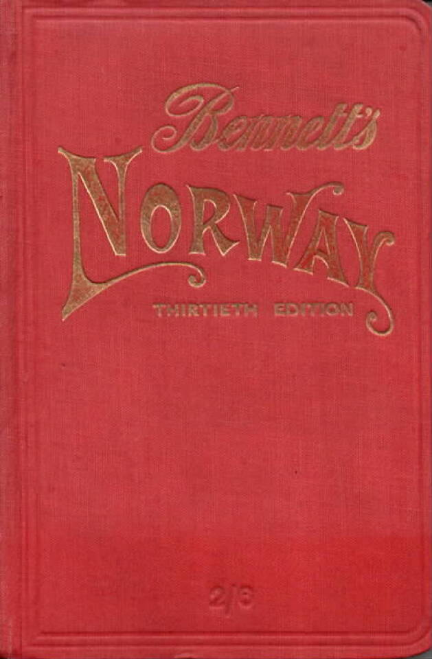 Bennett's Handbook for Travellers in Norway– with Through Routes to Sweden and Denmark