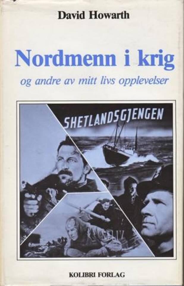 Nordmenn i krig og andre av mitt livs opplevelser