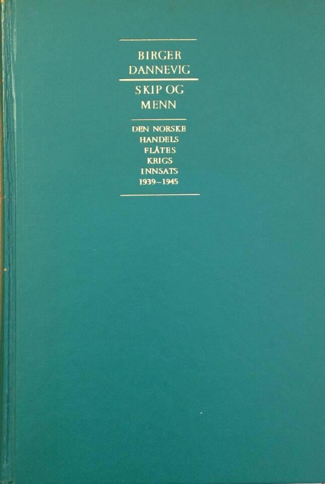 SKIP OG MENN. Den norske handelsflåtes krigsinnsats 1939-1945