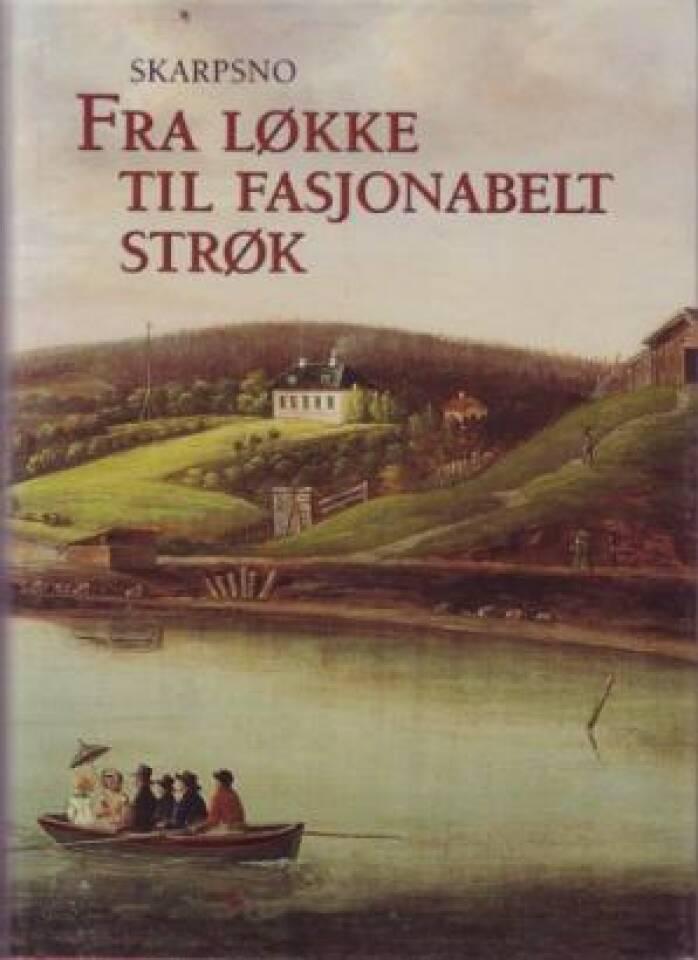 Skarpsno:  Fra Løkke til fasjonabelt strøk.