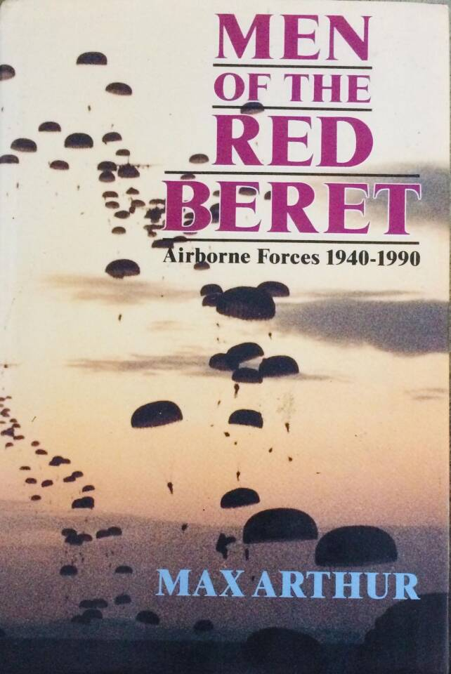 Men of the Red Beret. Airborne Forces 1940-1990