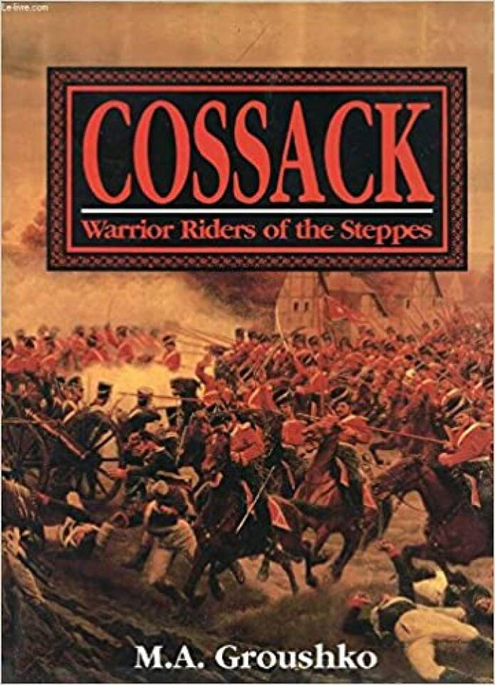 COSSACK. Warrior Riders of the Steppes