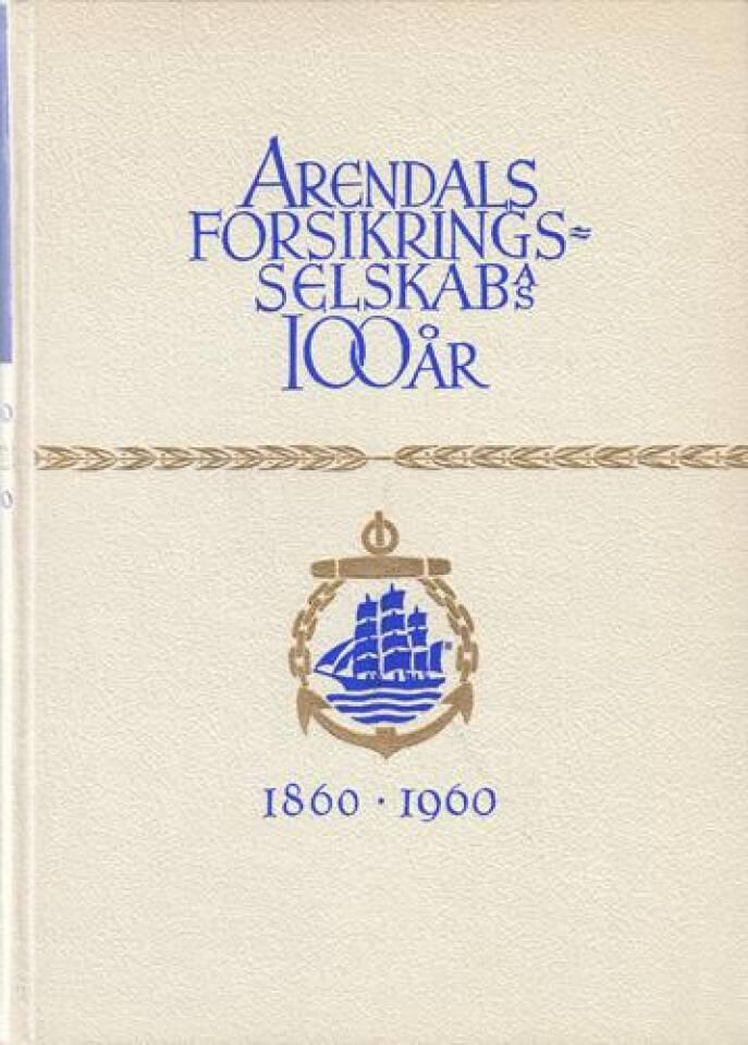 Arendals forsikringsselskab A/S 1860-1960