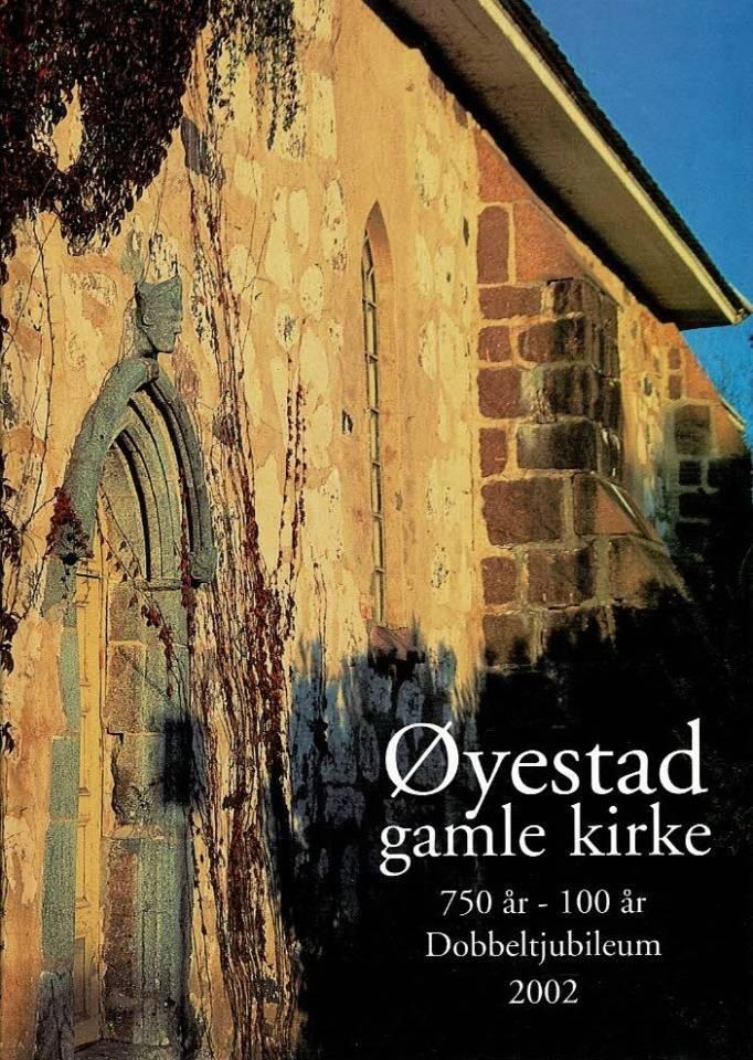 Øyestad gamle kirke 750 år-100 år- Dobbeltjubileum 2002