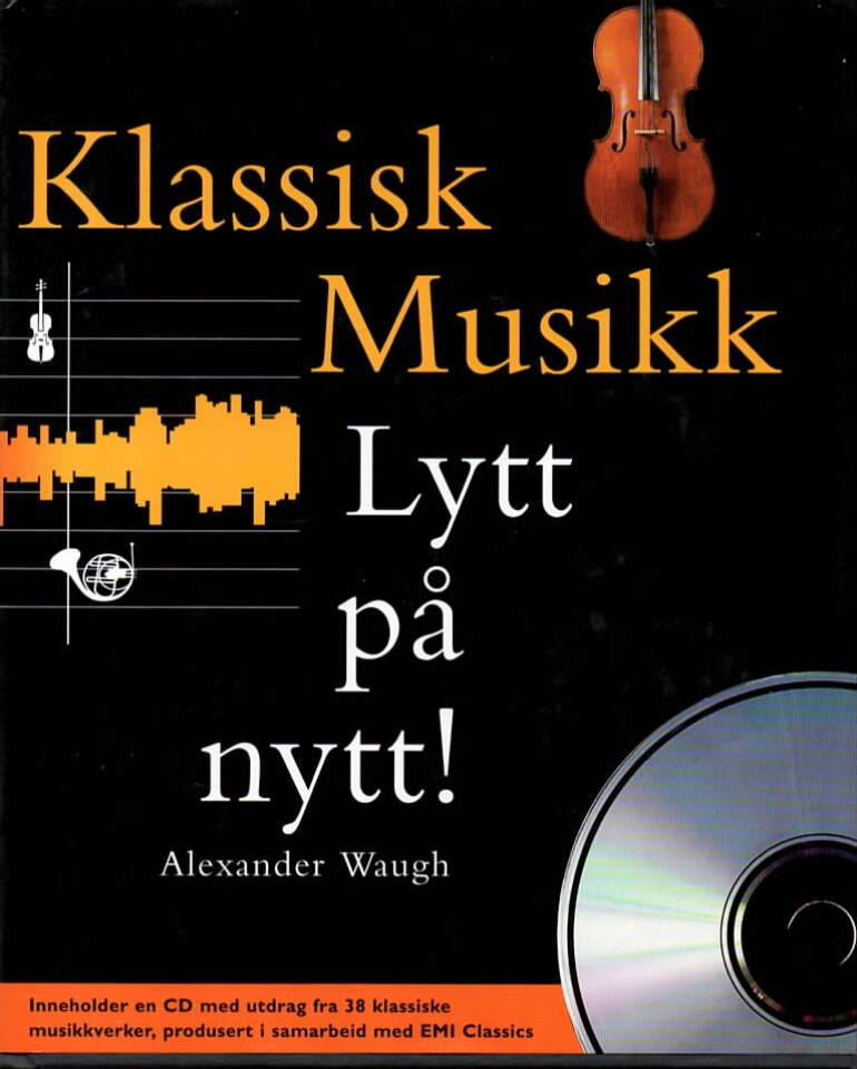Klassisk musikk – Lytt på nytt!