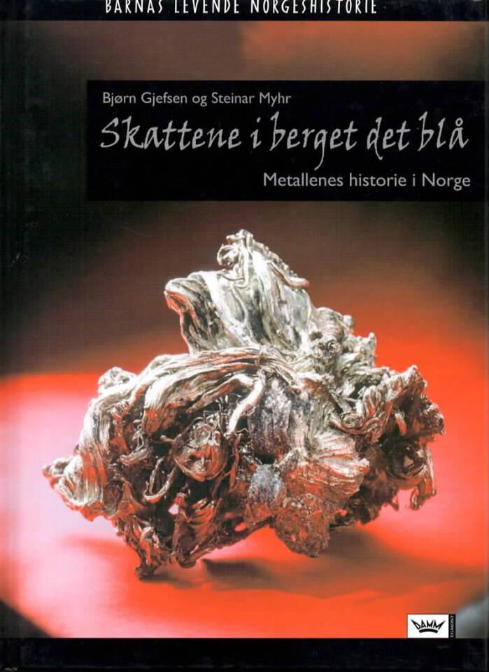 Skattene i berget det blå – Metallenes historie i Norge