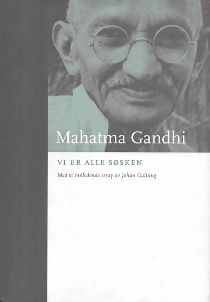 Mahatma Gandhi – Vi er alle søsken