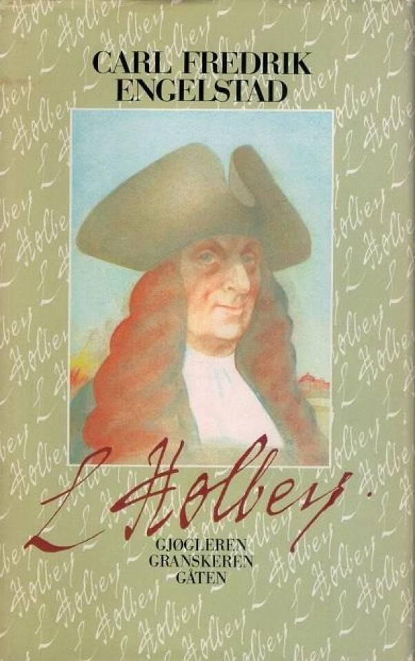Ludvig Holberg. Gjøgleren. Granskeren. Gåten