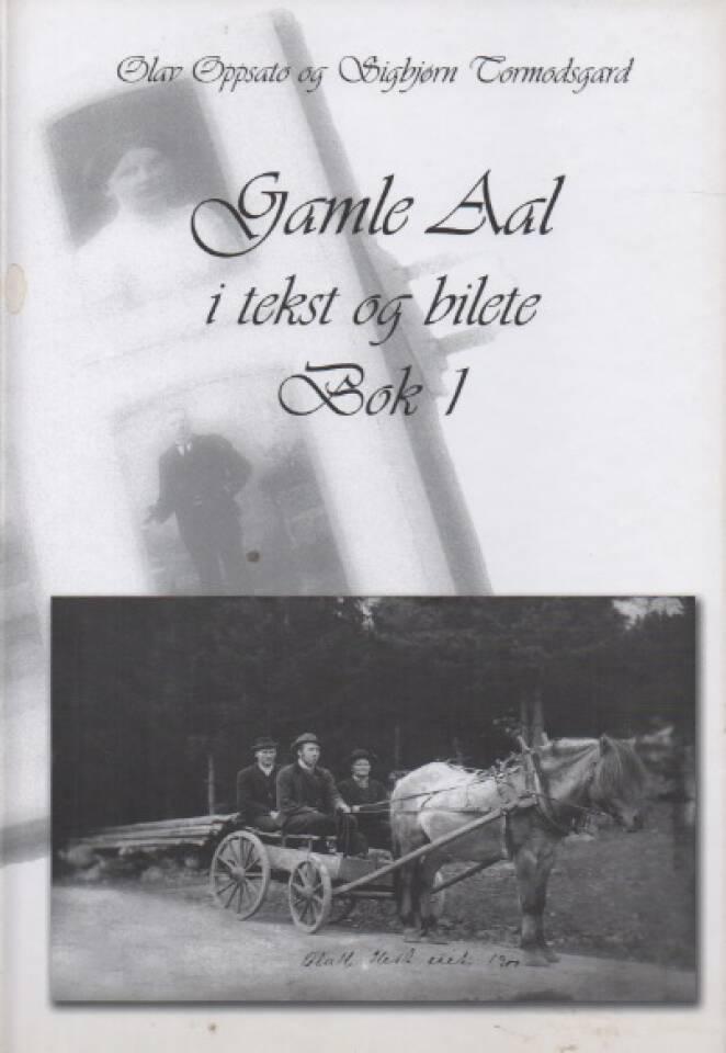 Gamle Aal i tekst og bilete – Bind I og II