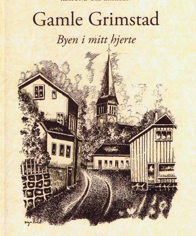 Gamle Grimstad. Byen i mitt hjerte