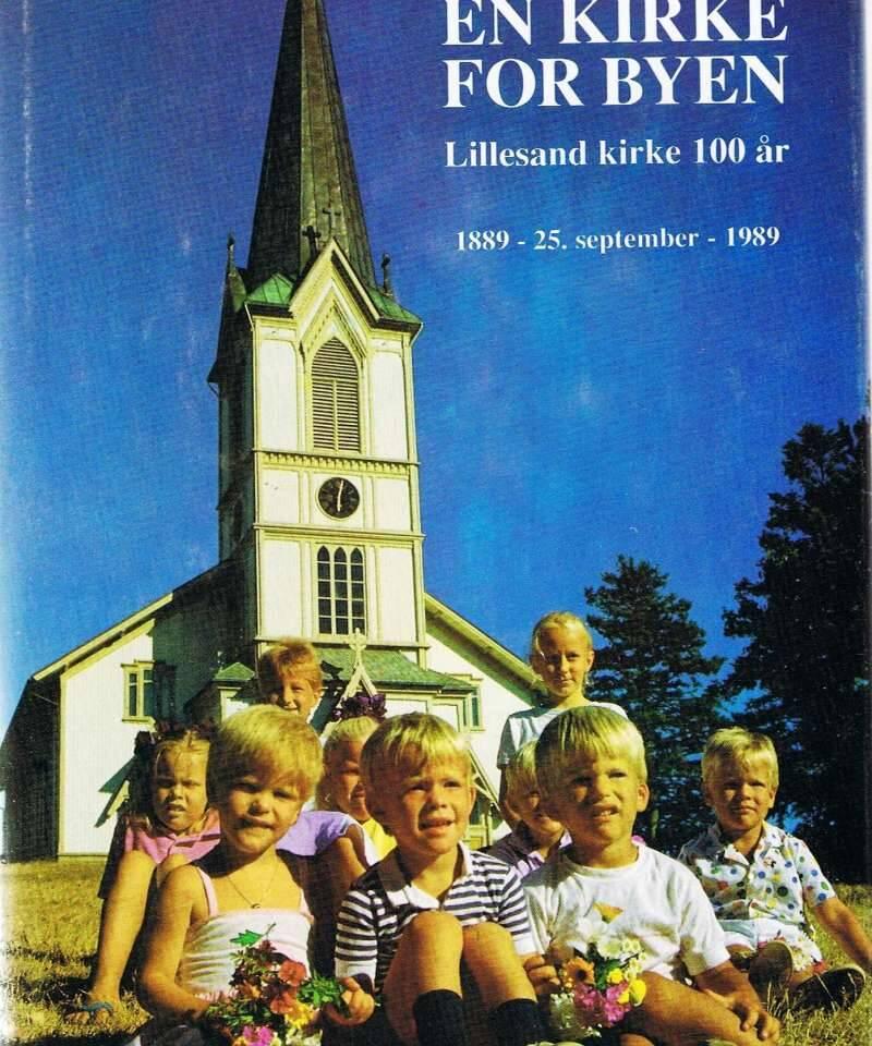 En kirke for byen. Lillesand kirke 100 år