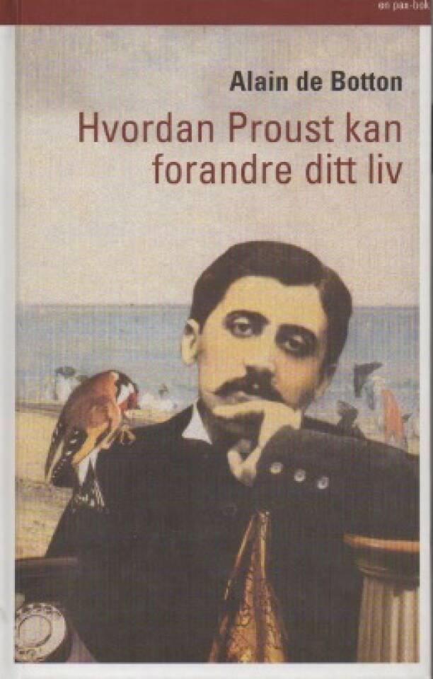 Hvordan Proust kan forandre ditt liv