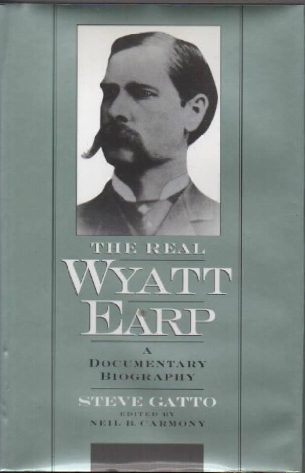 The Real Wyatt Earp – A documentary biography
