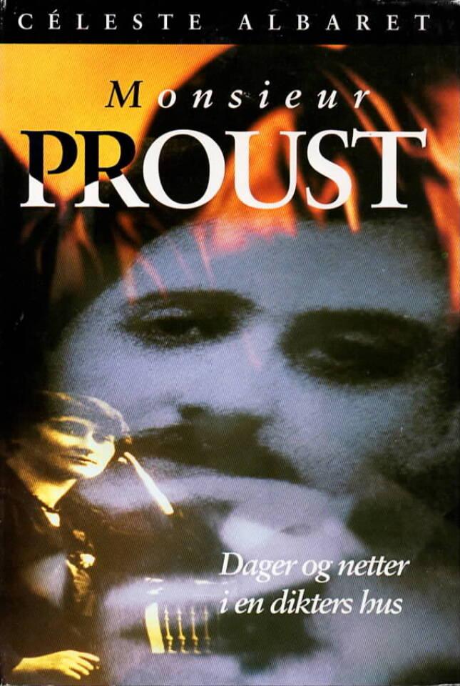 Monsieur Prous t– Dager og netter i en dikters hus