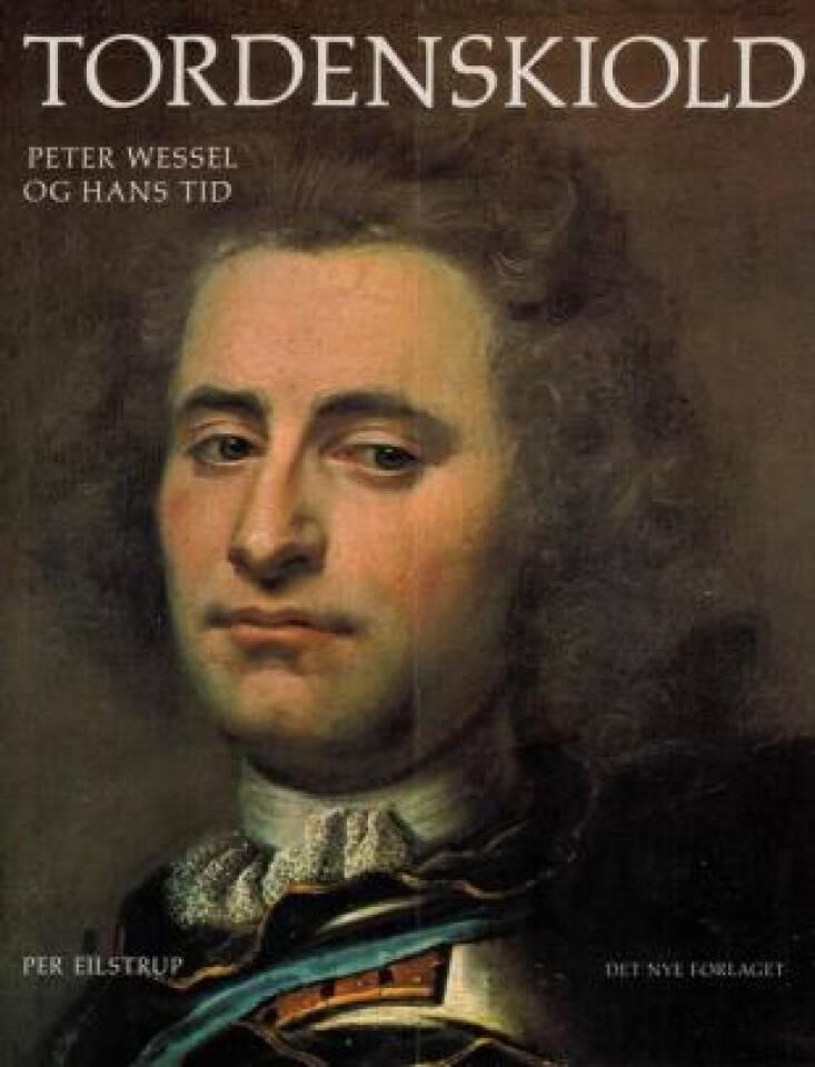 Tordenskiold Peter Wessel og hans tid