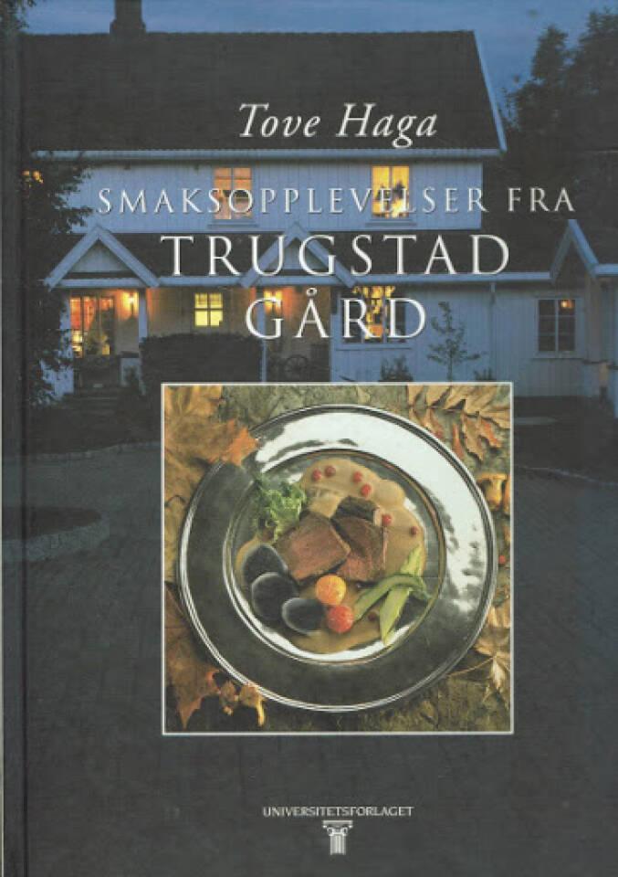 Smaksopplevelser fra Trugstad gård