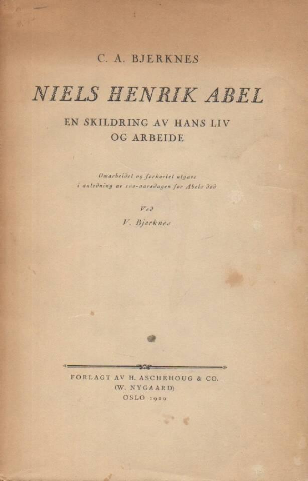 Niels Henrik Abel – en skildring av hans liv og arbeide