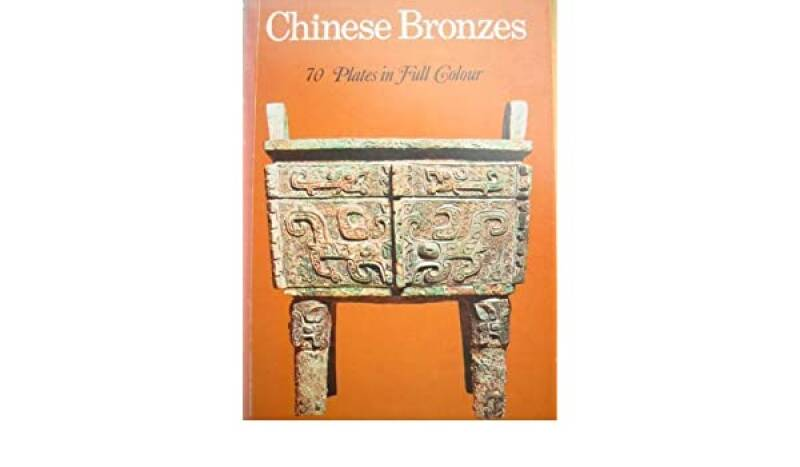 Chinese Bronzes 70 Plates in full colour