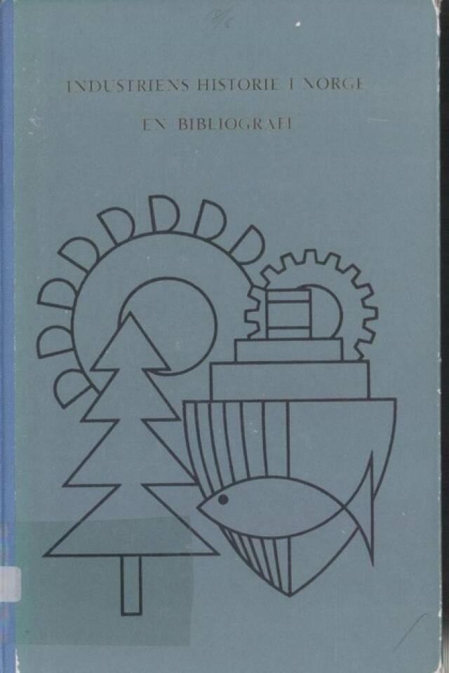 Industriens historie i Norge En bibliografi