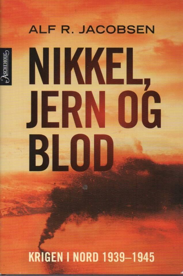 Nikkel, jern og blod – Krigen i nord 1939-1945