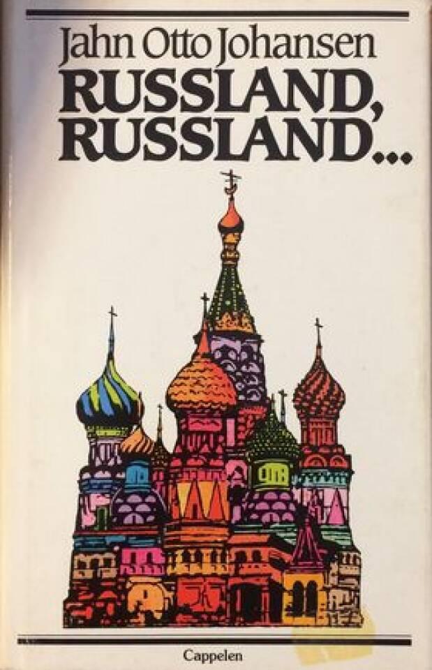 Russland, Russland...