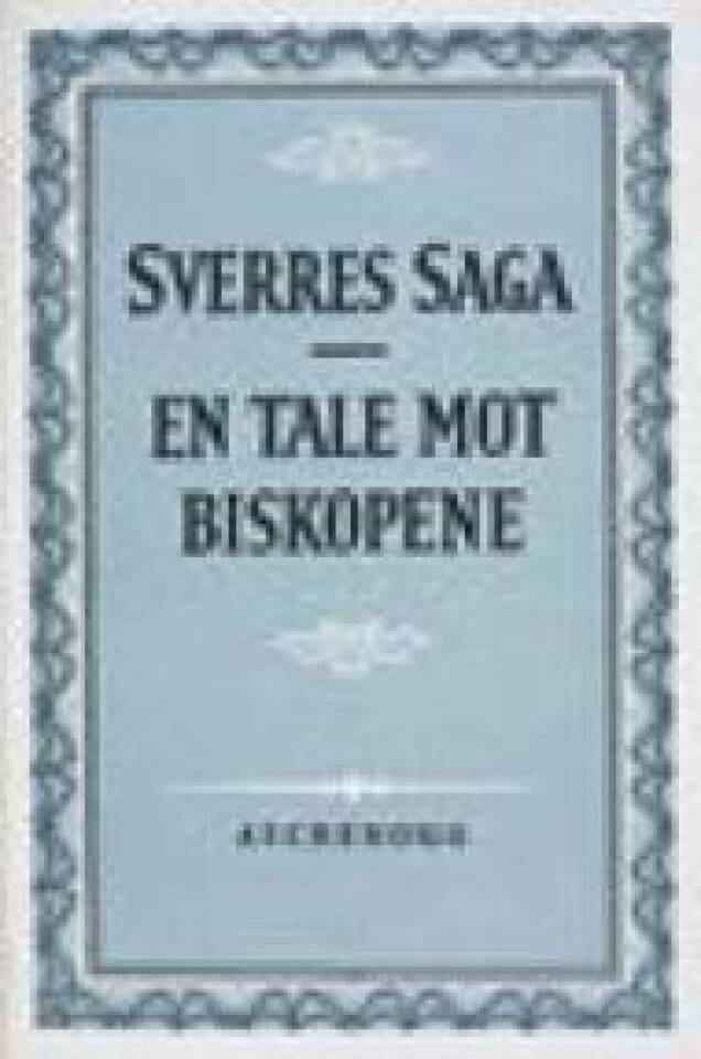 Sverres Saga. En tale mot biskopene