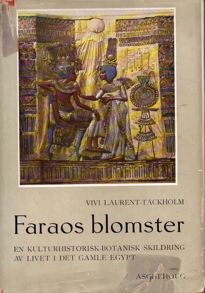 Faraos blomster – en kulturhistorisk-botanisk skildring av livet i Egypt