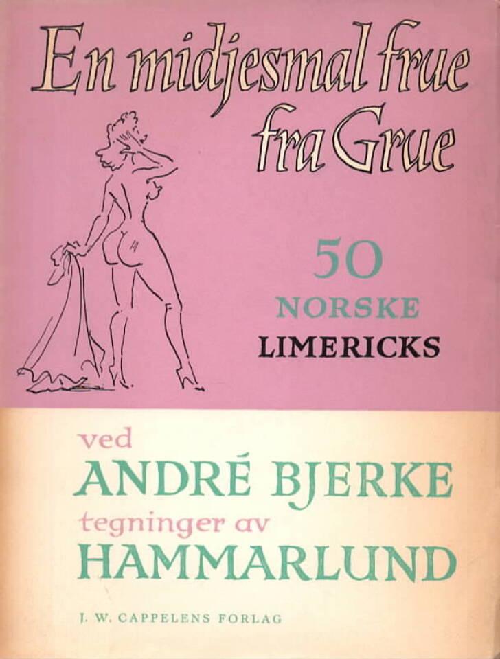 En midjesmal frue fra Grue – 50 norske limericks
