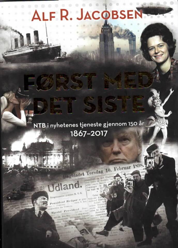 Først med det siste – NTB i nyhetenes tjeneste gjennom 150 år 1867-2017