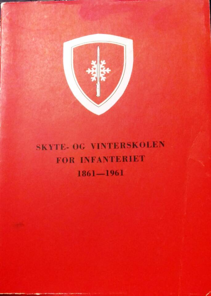 Skyte- og vinterskolen for infanteriet 1861-1961