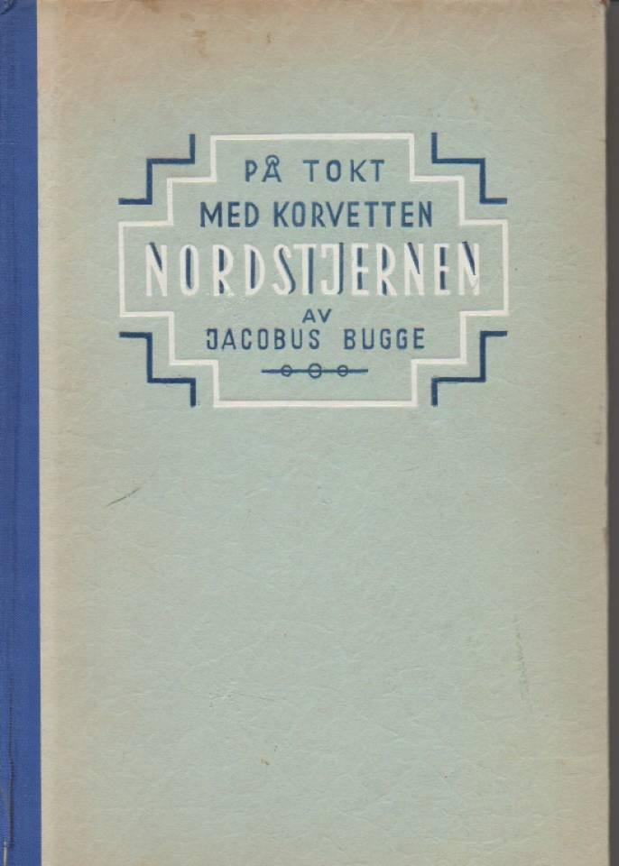 På tokt med Korvetten Nordstjernen 1869/70