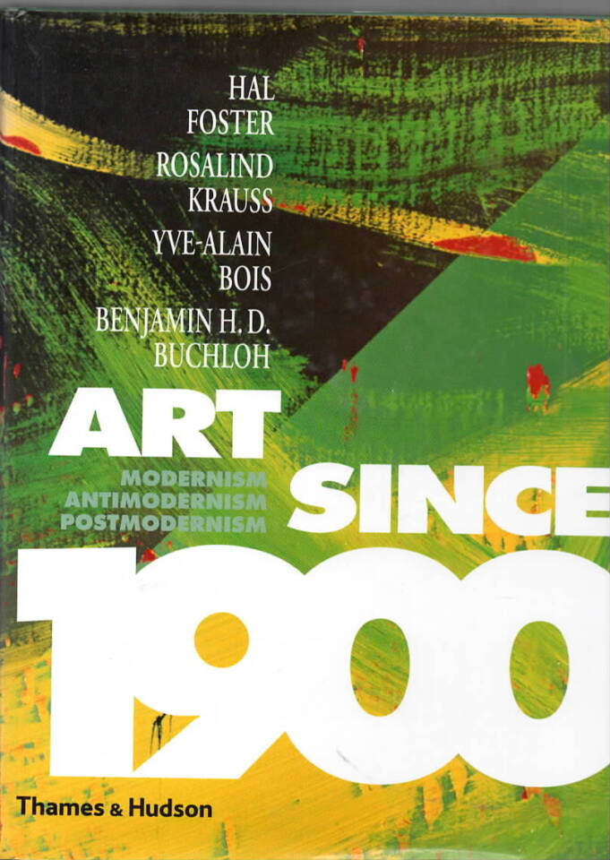 Art since 1900 – Art Since 1900: Modernism, Antimodernism and Postmodernism