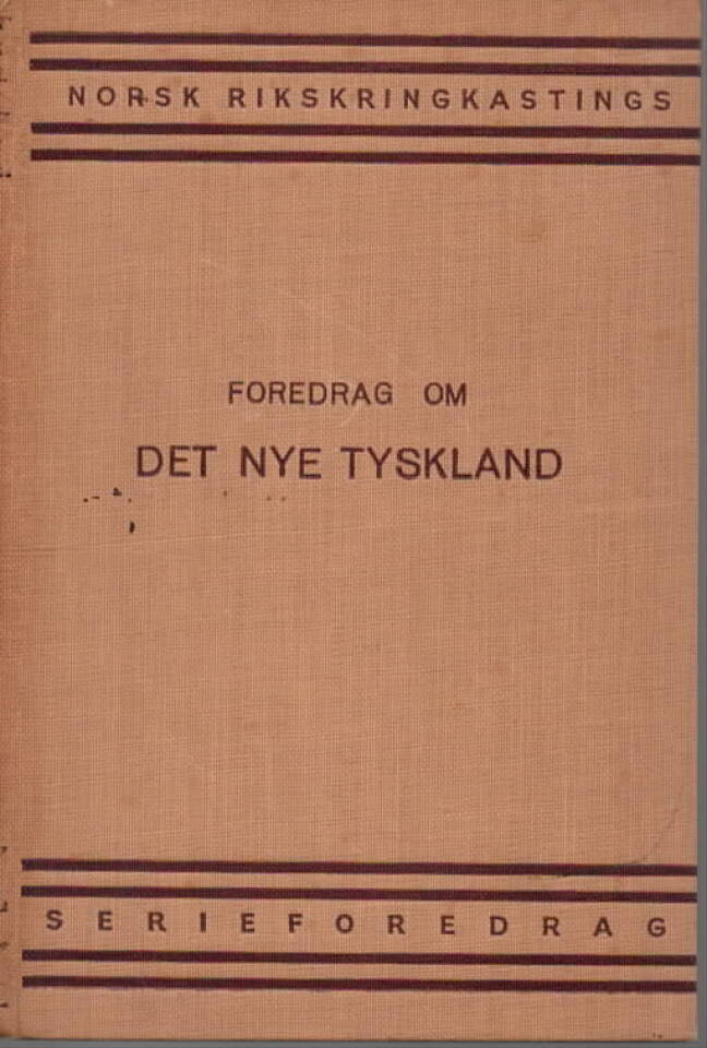 Norsk Rikskringkastings Foredrag om Det nye Tyskland
