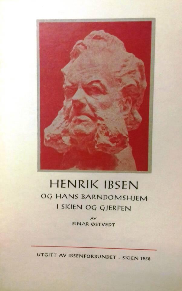 Henrik Ibsen og hans barndomshjem i Skien og Gjerpen