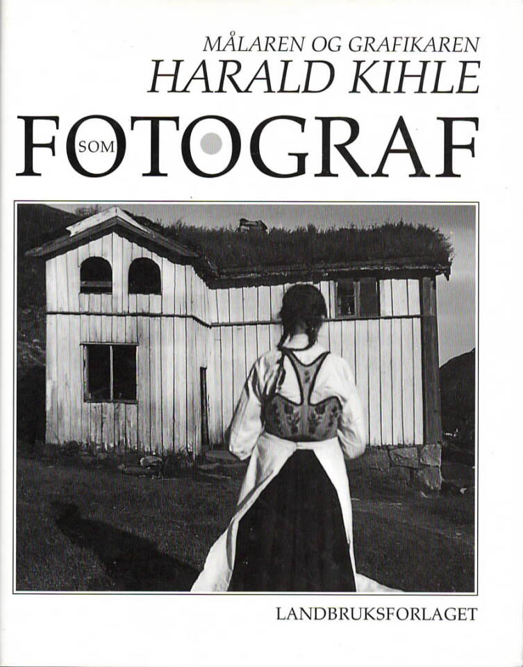 Målaren og grafikaren Harald Kihle som fotograf