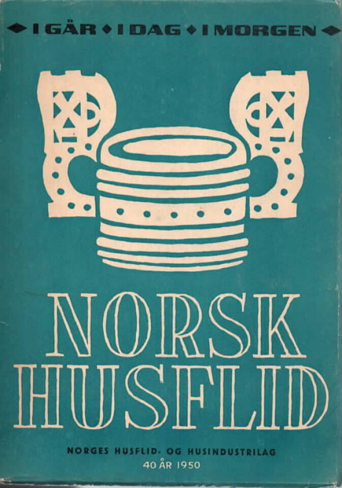 Norsk husflid – i går, i dag, i morgen